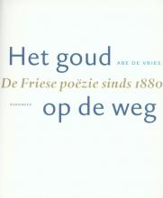 Boek Cover Het goud op de weg: De Friese poëzie sinds 1880