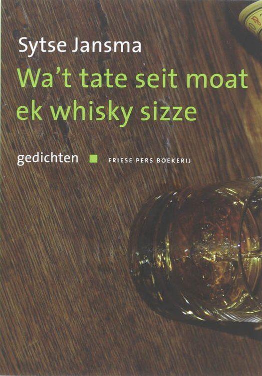 Boek Cover Wa't tate seit moat ek whisky sizze